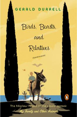 Birds, Beasts, and Relatives By Durrell, Gerald Malcolm