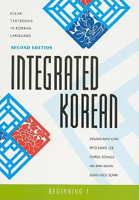 Integrated Korean By Cho, Young-Mee/ Sang, Lee Hyo/ Schulz, Carol/ Sohn, Ho-Min/ Sohn, Sung-Ock